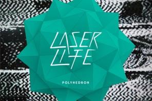 Laser Life – Polyhedron