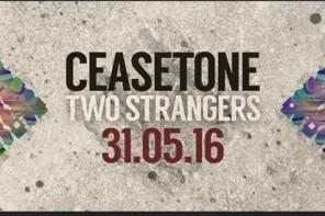 CeaseTone – Two Strangers