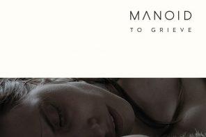 To Grieve – singiel i klip od MANOID